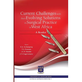 Current Challenges with their Evolving Solutions in Surgical Practice in West Africa. A Reader