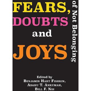 Fears, Doubts and Joys of Not Belonging