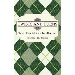 Twists and Turns. Tale of an African Intellectual