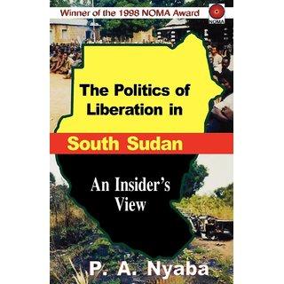 The Politics of Liberation in South Sudan
