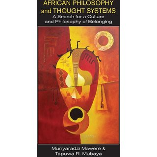 African Philosophy and Thought Systems. A Search for a Culture and Philosophy of Belonging