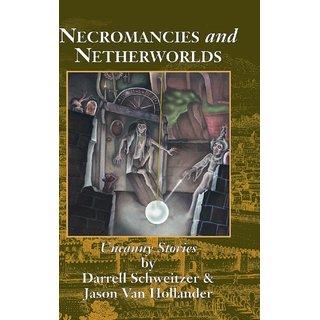 Necromancies and Netherworlds
