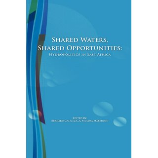 Shared Waters, Shared Opportunities. Hydropolitics in East Africa