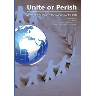 Unite or Perish. Africa Fifty Years after the Founding of the OAU