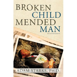 Broken Child Mended Man
