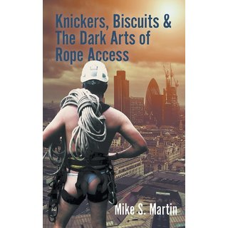 Knickers, Biscuits  The Dark Arts of Rope Access