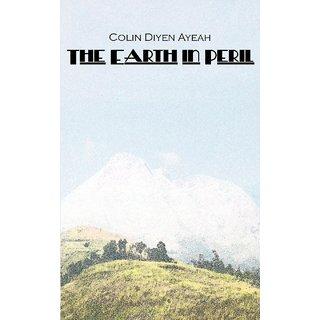 The Earth in Peril