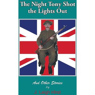 The Night Tony Shot the Lights Out and Other Stories
