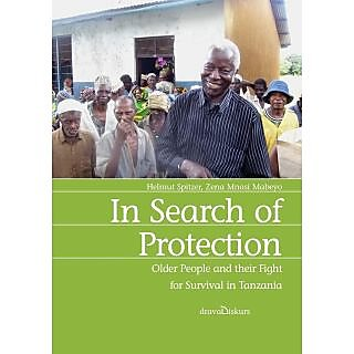 In Search of Protection. Older People and their Fight for Survival in Tanzania