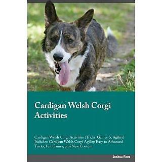 Cardigan Welsh Corgi Activities Cardigan Welsh Corgi Activities (Tricks, Games  Agility) Includes