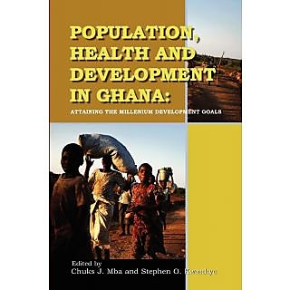 Population, Health and Development in Ghana. Attaining the Millenium Development Goals