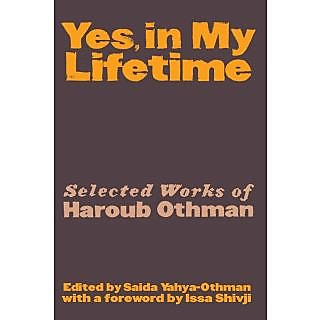Yes, in My Lifetime. Selected Works of Haroub Othman
