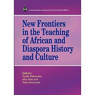 New Frontiers in the Teaching of African and Diaspora History and Culture