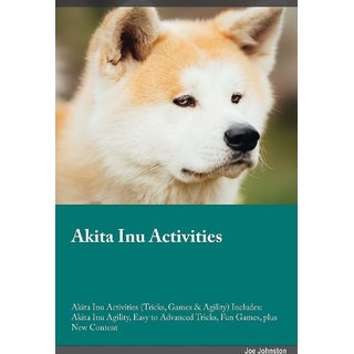 Akita Inu Activities Akita Inu Activities (Tricks, Games  Agility) Includes