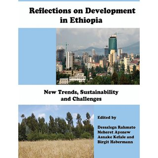 Reflections on Development in Ethiopia. New Trends, Sustainability and Challenges