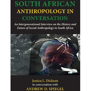 South African Anthropology in Conversation. An Intergenerational Interview on the History and Future of Social Anthropology in South Africa