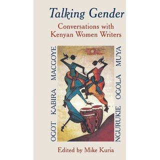 Talking Gender. Conversations with Kenyan Women Writers