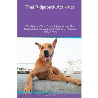 Thai Ridgeback  Activities Thai Ridgeback Tricks, Games  Agility. Includes