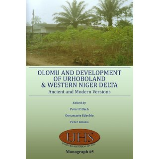 Olomu and Development of Urhoboland and Western Niger Delta. Ancient and Modern Versions