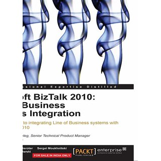 Microsoft BizTalk 2010 Line of Business Systems Integration