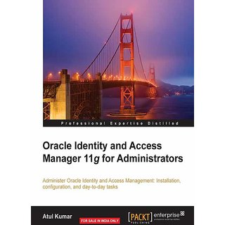 Oracle Identity and Access Manager 11g for Administrators