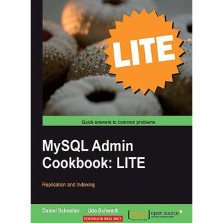 MySQL Admin Cookbook LITE Configuration, Server Monitoring, Managing Users