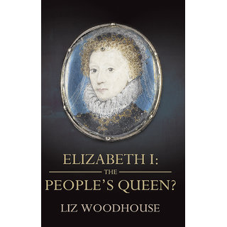 Elizabeth I The People's Queen