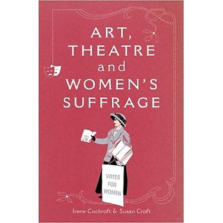 Art, Theatre and Women's Suffrage 1
