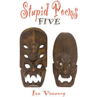 Stupid Poems 5