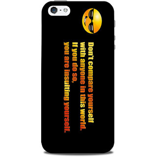 Mikzy Smile Emoticon Says DonT Compare Yourself Printed Designer Back Cover Case for Iphone 5/5S