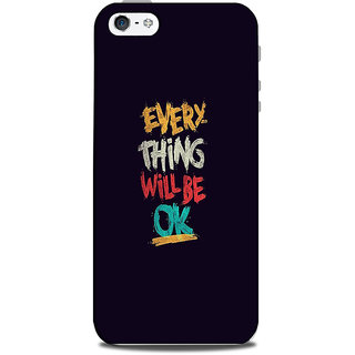 Mikzy Every Thing Will Be Ok Printed Designer Back Cover Case for Iphone 5/5S