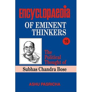 Encyclopaedia of Eminent Thinkers - The Political Thought of Subhas Chandra (Volume-16)