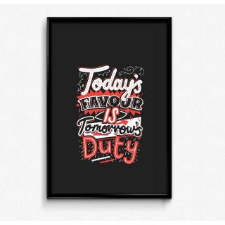 Defunk Today\'s Favour is Tomorrow\'s Duty 12x18 Matte Poster,HD Printing [300 GSM Canvas Art,Rolled in Special Poster Tube]