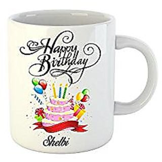 Huppme Happy Birthday Shelbi White Ceramic Mug (350 ml)