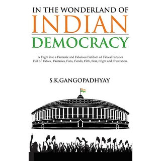 In the Wonderland of Indian Democracy