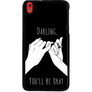Ayaashii Darling U Will B OK Back Case Cover for HTC Desire 816::HTC Desire 816 G