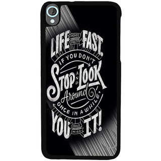 Ayaashii Life Moves Fast Stop And Look Back Case Cover for HTC Desire 820::HTC Desire 820Q::HTC Desire 820S