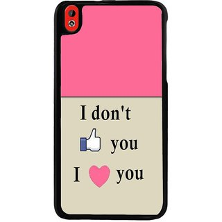 Ayaashii I Don't Like You And Love You Back Case Cover for HTC Desire 816::HTC Desire 816 G