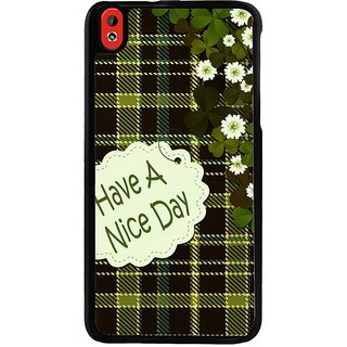 Ayaashii Have A Nice Day Back Case Cover for HTC Desire 816::HTC Desire 816 G