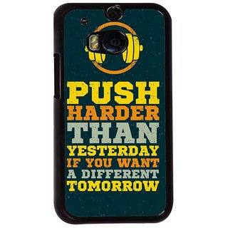 Ayaashii Push Harder Than Yesterday Back Case Cover for HTC One M8::HTC M8