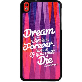 Ayaashii Dream As If You Will Live Back Case Cover for HTC Desire 816::HTC Desire 816 G
