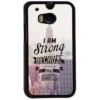 Ayaashii I Am Strong Because I Know My Weakness Back Case Cover for HTC One M8::HTC M8