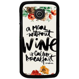 Ayaashii A Meal Without Wine Back Case Cover for Motorola Moto E2::Motorola Moto E (2nd Gen)