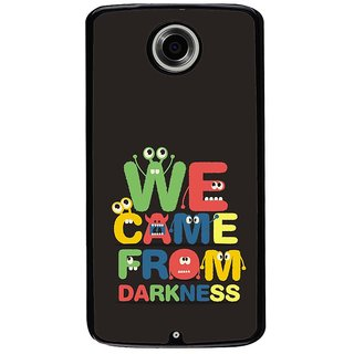 Ayaashii We Came From Darkness Back Case Cover for Motorola Google Nexus 6