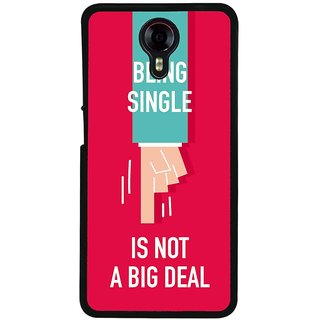 Ayaashii Being Single Back Case Cover for Micromax Canvas Xpress 2 E313::Micromax Canvas Xpress 2 (2nd Gen)