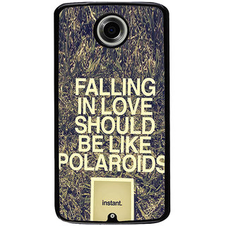 Ayaashii Falling In Love Should Be Like A Polaroids Back Case Cover for Motorola Google Nexus 6
