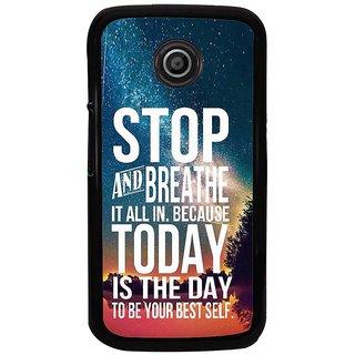 Ayaashii Stop And Breathe Back Case Cover for Motorola Moto E XT1021::Motorola Moto E (1st Gen)