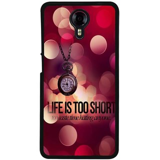 Ayaashii Life Is Too Short Back Case Cover for Micromax Canvas Xpress 2 E313::Micromax Canvas Xpress 2 (2nd Gen)