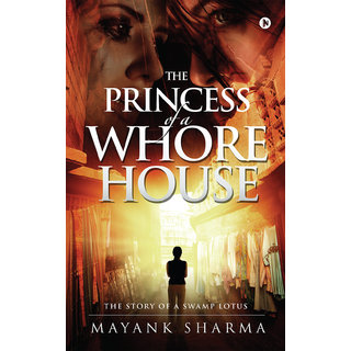 The Princess of a Whorehouse The Story of a Swamp Lotus