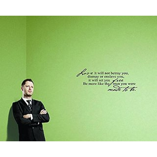 Design with Vinyl Moti 1799 3 Love It Will Not Betray You, Dismay or Enslave You, It Will Set You Free, Be More Like the